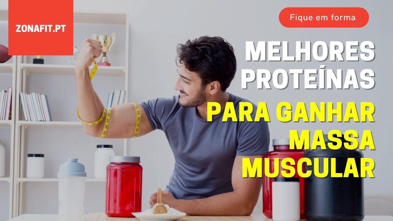 Melhores proteinas para ganho de massa muscular