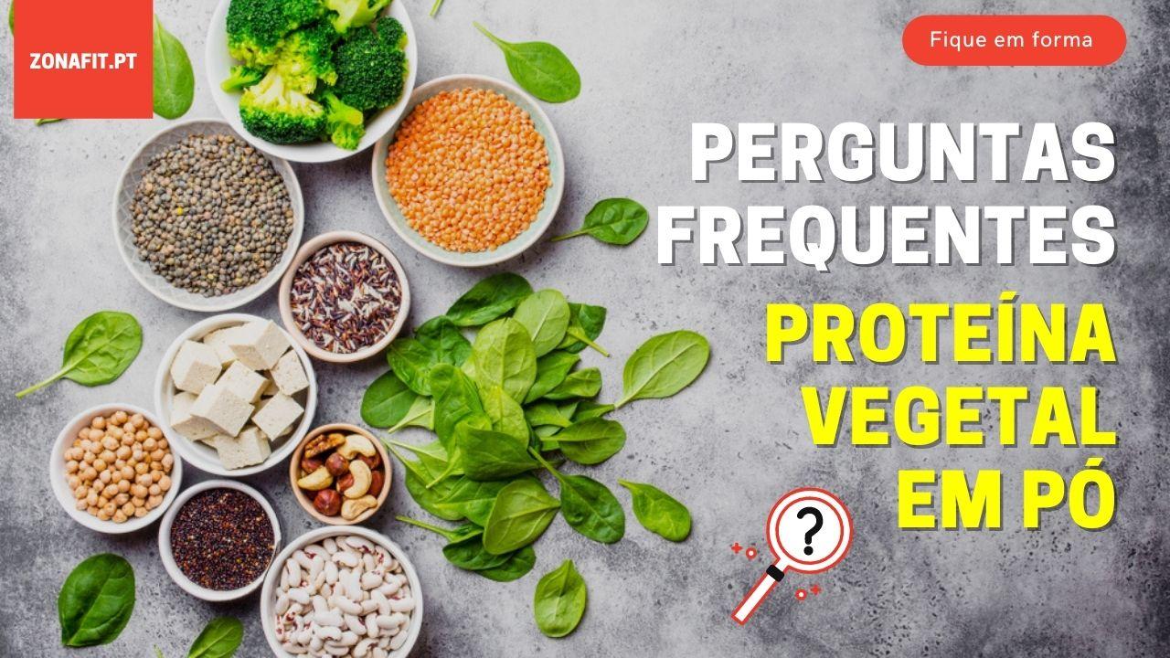 Perguntas Frequentes acerca de proteínas vegetais em pó
