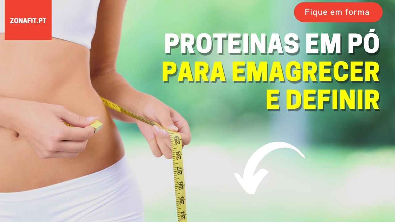 Proteinas em pó para ajudar a emagrecer e definir