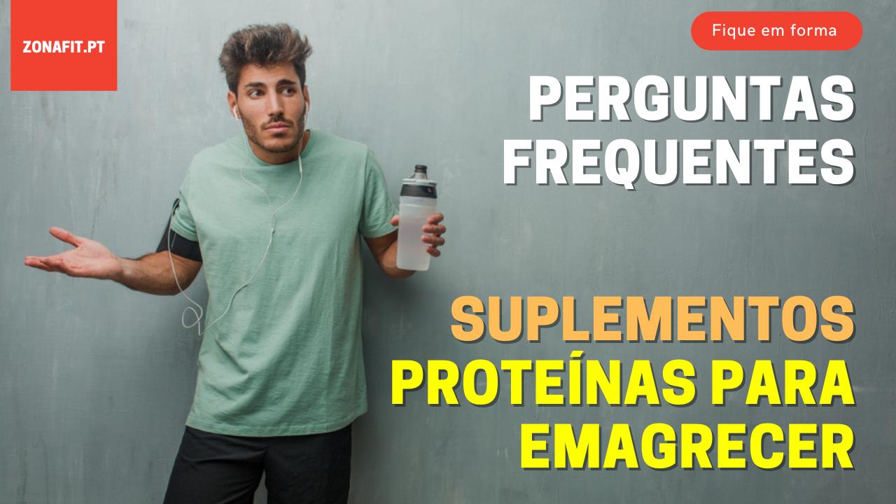 proteinas em pó que ajudam a emagrecer perguntas frequentes
