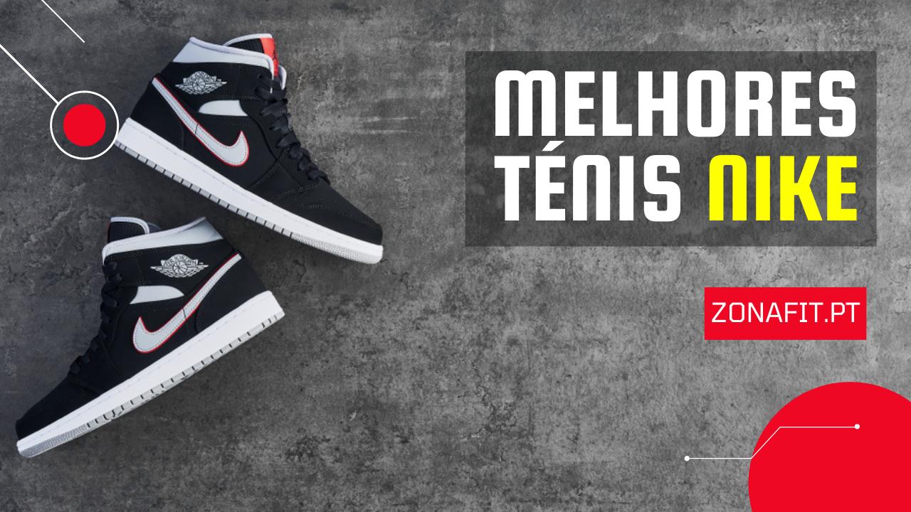 Tenis Nike - Quais os melhores?