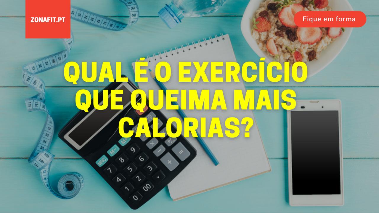 Qual é o exercício que consome mais calorias