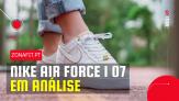 👟 Ténis Nike Air Force 1 07: Preço | Desconto | Análise
